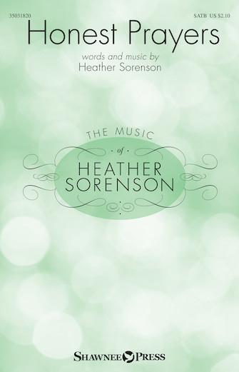 Honest Prayers : SATB : Heather Sorenson : Heather Sorenson : Sheet Music : 35031820 : 888680711412 : 1540005518