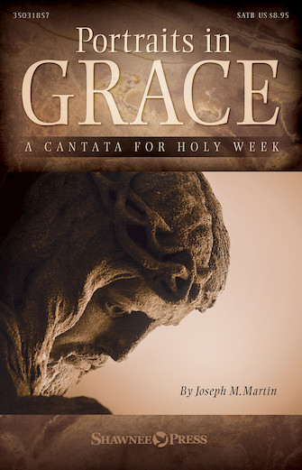 Portraits in Grace – A Cantata for Holy Week