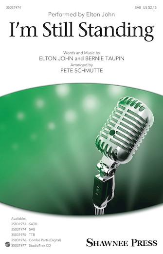 I'm Still Standing : SAB : Pete Schmutte : Elton John : Elton John : Sheet Music : 35031974 : 888680724047 : 154001553X