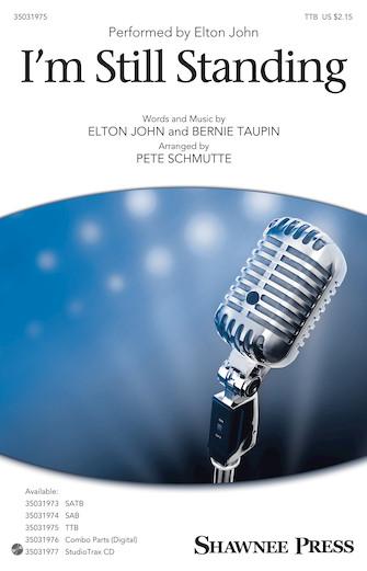 I'm Still Standing : TTB : Pete Schmutte : Elton John : Elton John : Sheet Music : 35031975 : 888680724054 : 1540015548