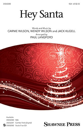 Hey Santa! : SSA : Paul Langford : Wendy Wilson : Sheet Music : 35032380 : 888680786953 : 1540033864