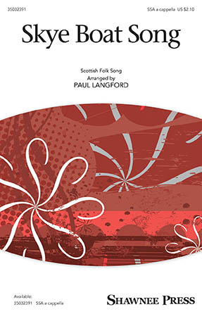 Skye Boat Song : SSA : Paul Langford : Sheet Music : 35032391 : 888680789152 : 1540034259