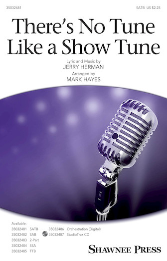 There's No Tune Like a Show Tune : SATB : Mark Hayes : Jerry Herman : Parade : Sheet Music : 35032481 : 888680888312 : 1540038157