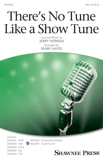There's No Tune Like a Show Tune : SAB : Mark Hayes : Jerry Herman : Parade : Sheet Music : 35032482 : 888680888329 : 1540038165