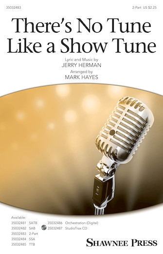 There's No Tune Like a Show Tune : 2-Part : Mark Hayes : Jerry Herman : Parade : Sheet Music : 35032483 : 888680888336 : 1540038173