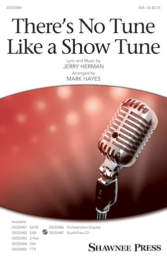There's No Tune Like a Show Tune : SSA : Mark Hayes : Jerry Herman : Parade : Sheet Music : 35032484 : 888680888343 : 1540038181