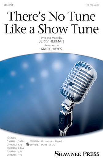 There's No Tune Like a Show Tune : TTB : Mark Hayes : Jerry Herman : Parade : Sheet Music : 35032485 : 888680888350 : 154003819X