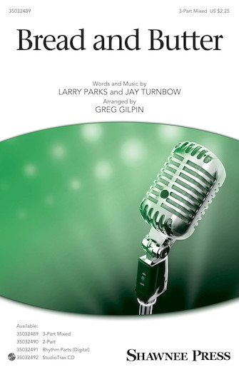 Bread and Butter : 3-Part Mixed : Greg Gilpin : Larry Parks : Sheet Music : 35032489 : 888680890575 : 1540038785