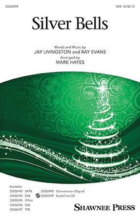 Silver Bells : SAB : Mark Hayes : Ray Evans : Sheet Music : 35032494 : 888680890742 : 1540038912
