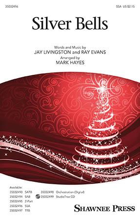 Silver Bells : SSA : Mark Hayes : Ray Evans : Sheet Music : 35032496 : 888680890766 : 1540038939