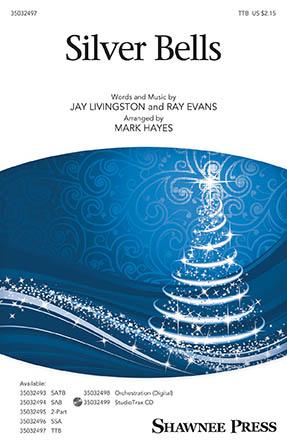 Silver Bells : TTB : Mark Hayes : Ray Evans : Sheet Music : 35032497 : 888680890780 : 1540038947