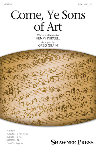 Come, Ye Sons of Art : 2-Part : Greg Gilpin : Henry Purcell : Sheet Music : 35032504 : 888680892524 : 1540039552