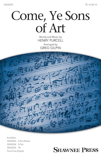 Come, Ye Sons of Art : TB : Greg Gilpin : Henry Purcell : Sheet Music : 35032505 : 888680892531 : 1540039560