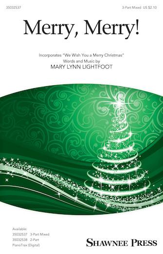 Merry, Merry! : 3-Part Mixed : Mary Lynn Lightfoot : Mary Lynn Lightfoot : Sheet Music : 35032537 : 888680897765 : 1540040593