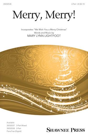Merry, Merry! : 2-Part : Mary Lynn Lightfoot : Mary Lynn Lightfoot : Sheet Music : 35032538 : 888680897772 : 1540040607