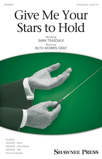 Give Me Your Stars to Hold : 3-Part Mixed : Ruth Morris Gray : Ruth Morris Gray : Sheet Music : 35032554 : 888680899776 : 1540041395