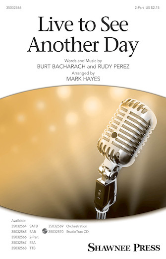 Live to See Another Day : 2-Part : Mark Hayes : Burt Bacharach : Sheet Music : 35032566 : 888680901691 : 1540041875