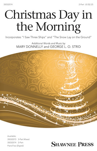Christmas Day in the Morning : 2-Part : Mary Donnelly : Sheet Music : 35032574 : 888680902711 : 1540042146