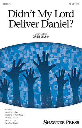 Didn't My Lord Deliver Daniel : TB : Greg Gilpin : Sheet Music : 35032575 : 888680902889 : 1540042375