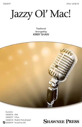 Jazzy Ol' Mac! : 2-Part : Kirby Shaw : Sheet Music : 35032577 : 888680902919 : 1540042405