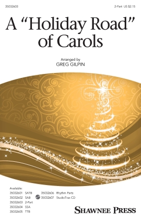 A Holiday Road of Carols : 2-Part : Greg Gilpin : Lindsey Buckingham : Sheet Music : 35032603 : 888680904562 : 1540043193