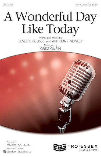 A Wonderful Day Like Today : 3-Part Treble : Greg Gilpin : Leslie Bricusse : The Roar of the Greasepaint - The Smell of the Crowd : Songbook & Online Audio : 35032609 : 888680904876 : 1540043363