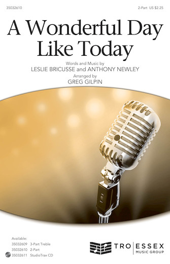 A Wonderful Day Like Today : 2-Part : Greg Gilpin : Leslie Bricusse : The Roar of the Greasepaint - The Smell of the Crowd : Sheet Music : 35032610 : 888680904883 : 1540043371
