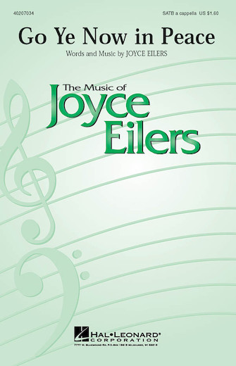 Go Ye Now in Peace : SATB : Joyce Eilers : Joyce Eilers : Sheet Music : 40207034 : 073999734225