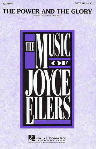 The Power and the Glory : SAB : Joyce Eilers : Joyce Eilers : Sheet Music : 40216010 : 073999160109