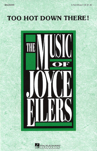 Too Hot Down There! : SAB : Joyce Eilers : Joyce Eilers : Sheet Music : 40220290 : 073999202908