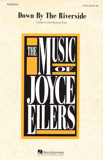 Down by the Riverside : 2-Part : Joyce Eilers : Sheet Music : 40225024 : 884088068684
