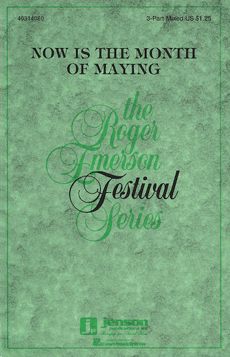 Now Is The Month Of Maying : 3-Part Mixed : Roger Emerson : Thomas Morley : Sheet Music : 40314060 : 073999140606