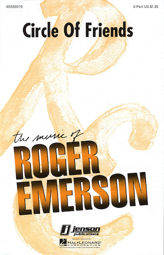 Circle of Friends : 2-Part : Roger Emerson : Roger Emerson : Sheet Music : 40326019 : 073999260199