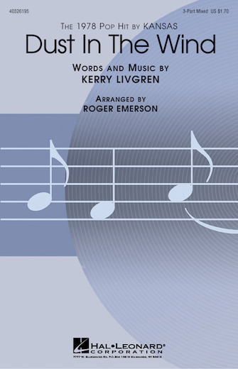Dust in the Wind : 3-Part : Roger Emerson : Kerry Livgren : Kansas : Sheet Music : 40326195 : 073999261950