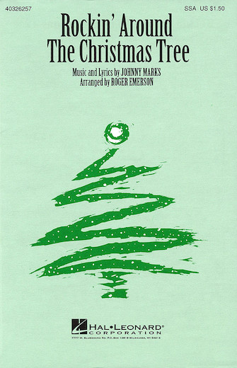 Rockin' Around the Christmas Tree : SSA : Roger Emerson : Johnny Marks : Sheet Music : 40326257 : 073999262575