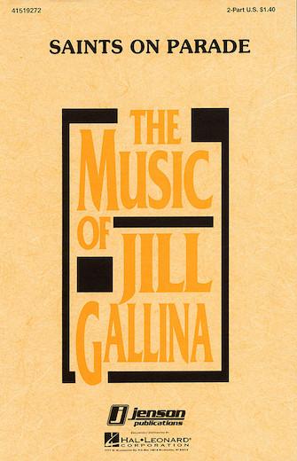 Saints on Parade : 2-Part : Jill Gallina : Sheet Music : 41519272 : 073999178128