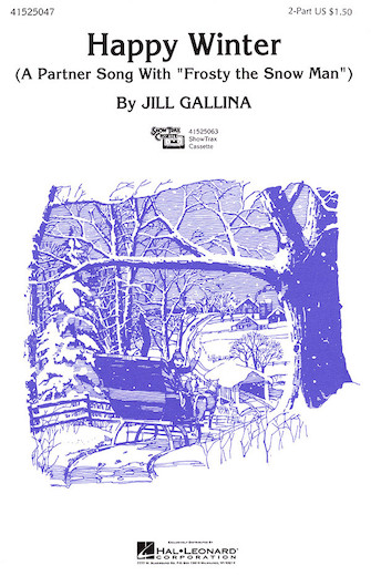 Happy Winter : 2-Part : Jill Gallina : Steve Nelson : Sheet Music : 41525047 : 073999622485