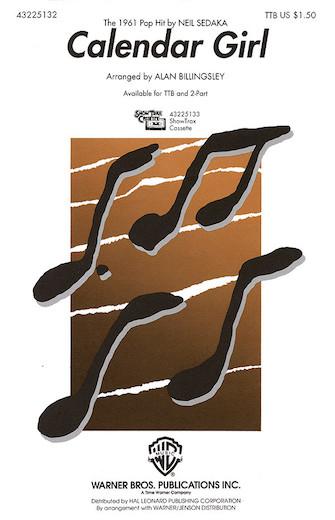 Calendar Girl : TTB : Alan Billingsley : Neil Sedaka : Neil Sedaka : Sheet Music : 43225132 : 073999251326