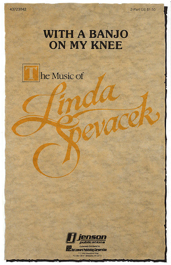 With a Banjo on My Knee (Medley) : Unison : Linda Spevacek : Stephen Foster : Sheet Music : 43723042 : 073999193244