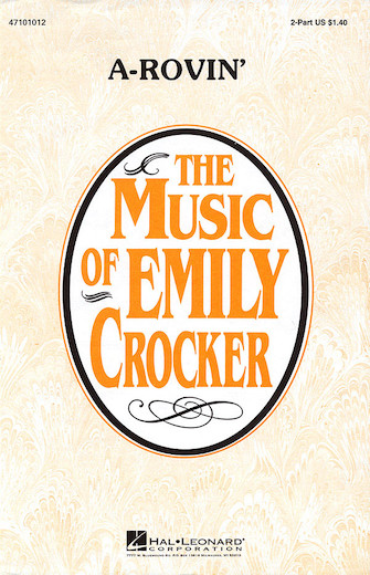 A-Rovin' : 2-Part : Emily Crocker : Sheet Music : 47101012 : 884088237226