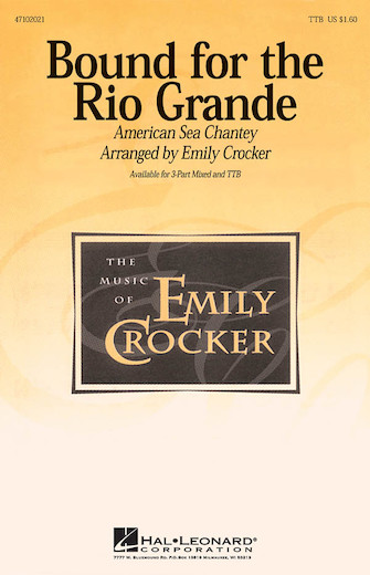 Bound for the Rio Grande : TBB : Emily Crocker : Sheet Music : 47102021 : 073999173567