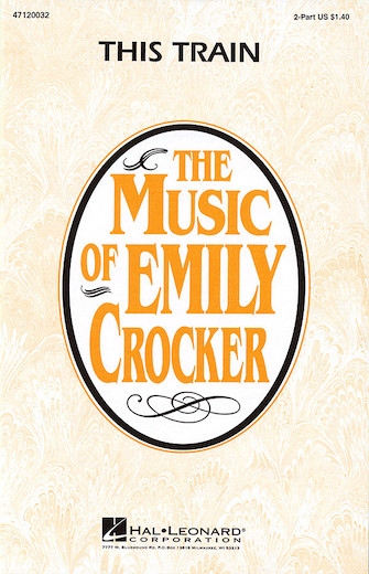 This Train : 2-Part : Emily Crocker : Sheet Music : 47120032 : 073999908350