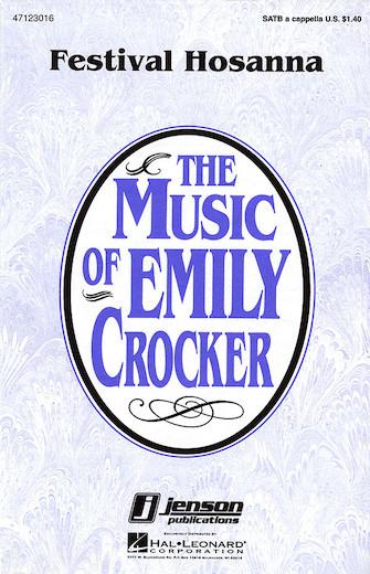 Festival Hosanna : SATB : Emily Crocker : Emily Crocker : Sheet Music : 47123016 : 073999294781