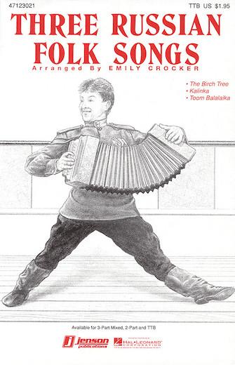 Three Russian Folk Songs (Medley) : SAB : Emily Crocker : Sheet Music : 47123019 : 073999188431