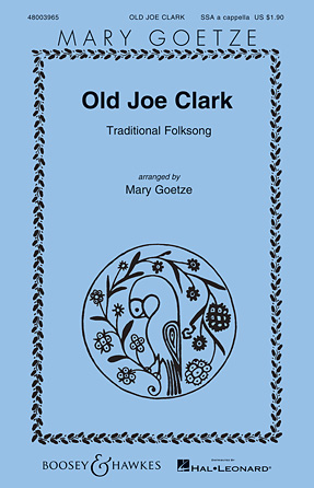Old Joe Clark : SSA : Mary Goetze : Traditional : Sheet Music : 48003965 : 073999773859