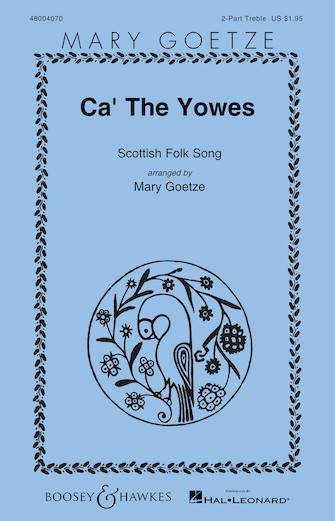 Ca' the Yowes : SA : Mary Goetze : Sheet Music : 48004070 : 073999377231