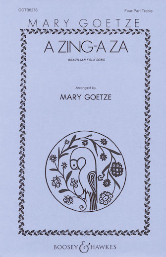 A Zing-a Za : SSAA : Mary Goetze : Sheet Music : 48004083 : 073999488067