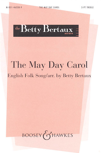 The May Day Carol : 3-Part : Betty Bertaux : Sheet Music : 48004151 : 073999592368