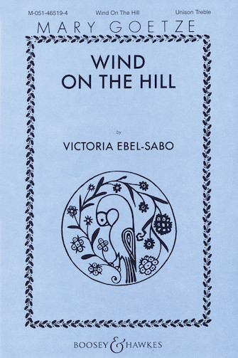 Wind on the Hill : Unison : Mary Goetze : Sheet Music : 48004289 : 073999507157