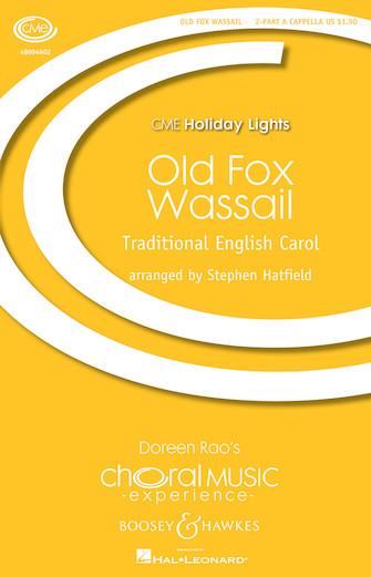 Old Fox Wassail : 2-Part : Stephen Hatfield : Sheet Music : 48004602 : 073999488036